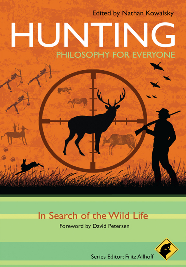 Fritz Allhoff Hunting - Philosophy for Everyone. In Search of the Wild Life fritz allhoff coffee philosophy for everyone grounds for debate
