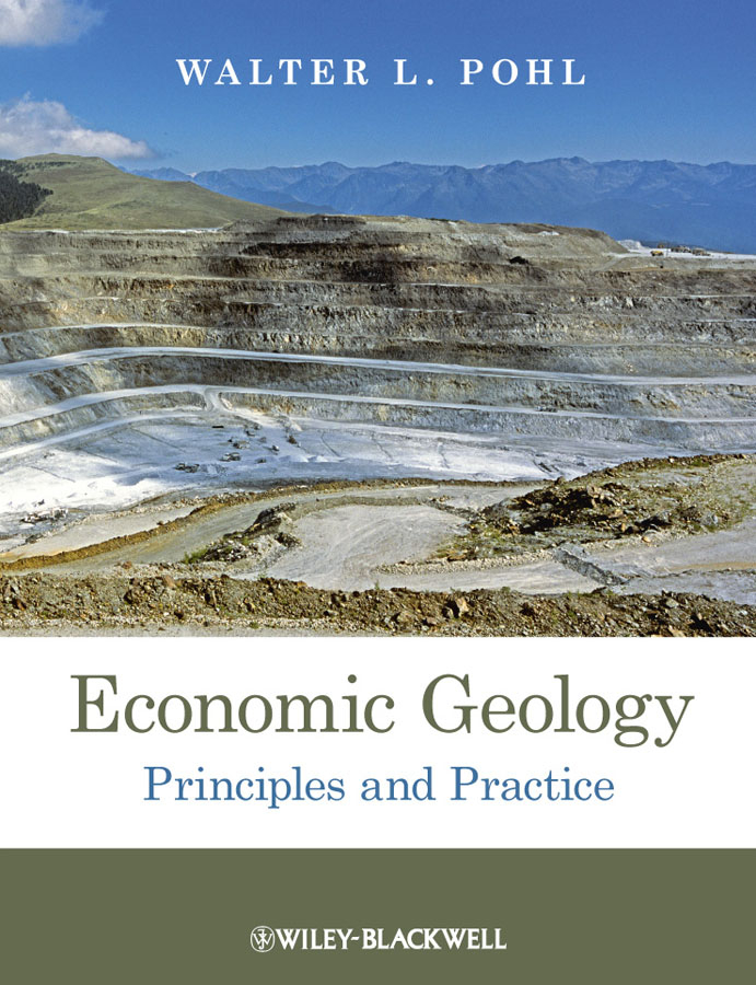 Walter Pohl L. Economic Geology. Principles and Practice o pfiffner adrian geology of the alps