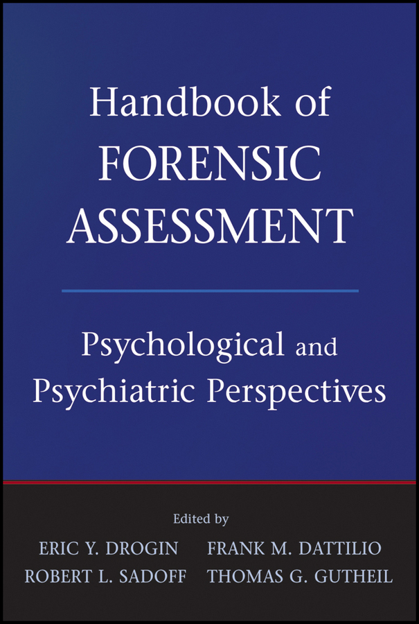 Robert Sadoff L. Handbook of Forensic Assessment. Psychological and Psychiatric Perspectives goodyear brown paris handbook of child sexual abuse identification assessment and treatment