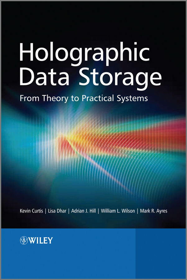 William Wilson Holographic Data Storage. From Theory to Practical Systems лана ладынина блудный сын