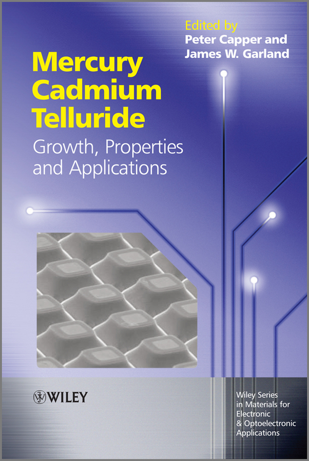 Mercury Cadmium Telluride. Growth, Properties and Applications ( Safa  Kasap  )