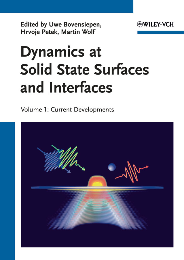 Фото - Martin Wolf Dynamics at Solid State Surfaces and Interfaces. Volume 1 - Current Developments leonard brillson j surfaces and interfaces of electronic materials