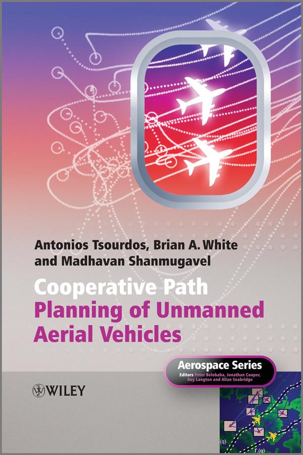 Brian White Cooperative Path Planning of Unmanned Aerial Vehicles the well path