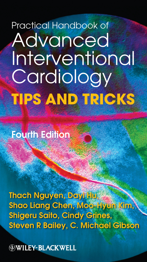 Dayi Hu Practical Handbook of Advanced Interventional Cardiology. Tips and Tricks ever grech d abc of interventional cardiology