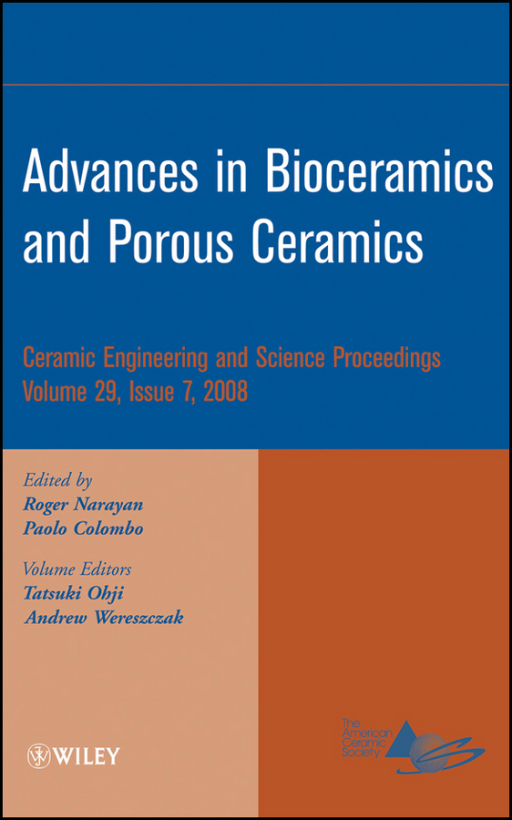 Andrew Wereszczak Advances in Bioceramics and Porous Ceramics f schwille schwille dense chlorinated solvents in porous