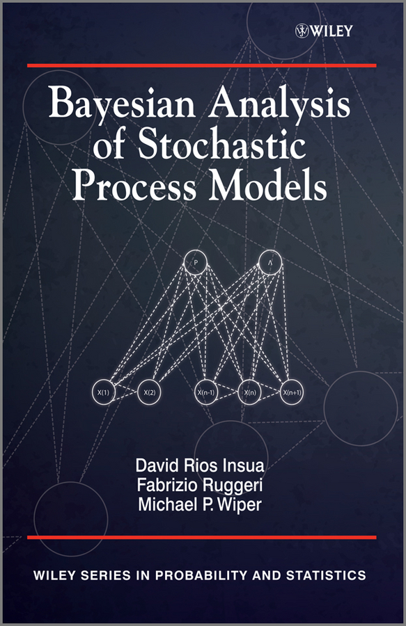David Insua Bayesian Analysis of Stochastic Process Models denis bosq mathematical statistics and stochastic processes