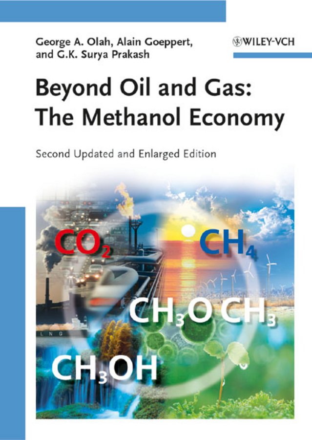 Alain Goeppert Beyond Oil and Gas. The Methanol Economy chris martenson the crash course the unsustainable future of our economy energy and environment