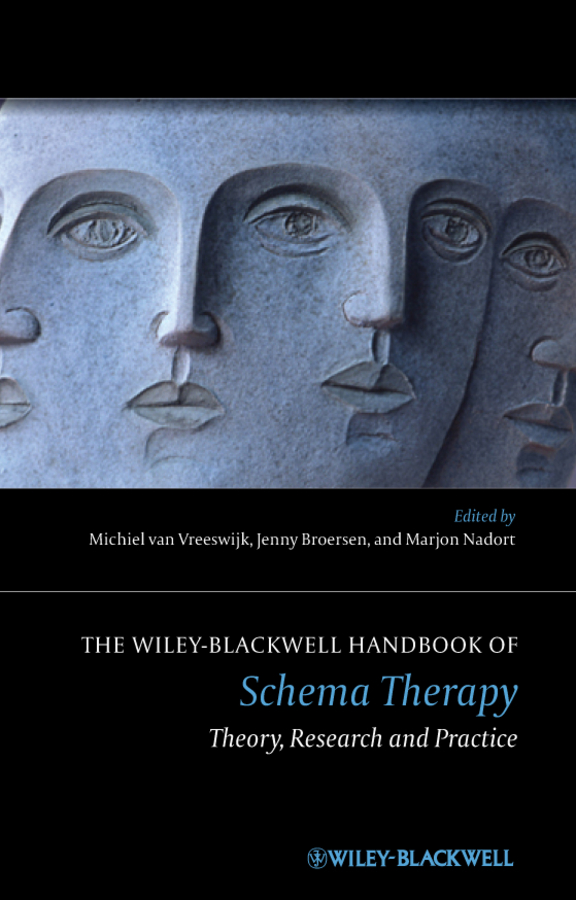 Jenny Broersen The Wiley-Blackwell Handbook of Schema Therapy. Theory, Research, and Practice jeffrey kleinberg l the wiley blackwell handbook of group psychotherapy