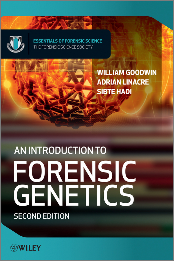 William Goodwin An Introduction to Forensic Genetics douglas ubelaker h forensic science current issues future directions