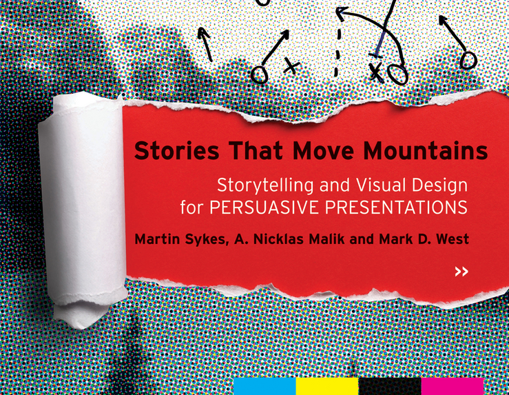 Martin Sykes Stories that Move Mountains. Storytelling and Visual Design for Persuasive Presentations марк твен how to tell a story and other essays