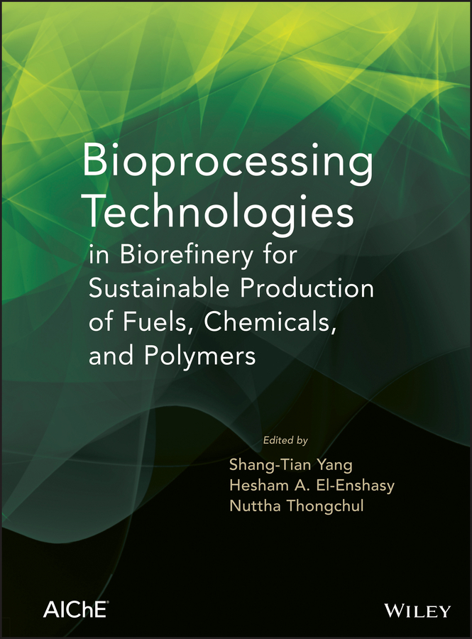 Shang-Tian Yang Bioprocessing Technologies in Biorefinery for Sustainable Production of Fuels, Chemicals, and Polymers все цены