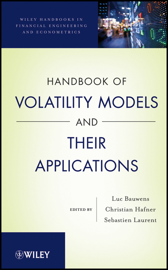 Luc Bauwens Handbook of Volatility Models and Their Applications adam iqbal s volatility practical options theory