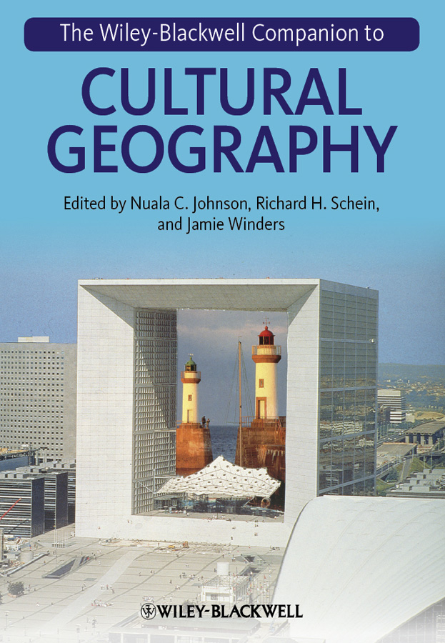 Jamie Winders The Wiley-Blackwell Companion to Cultural Geography charles prestwood lucas introduction to a historical geography of the british colonies