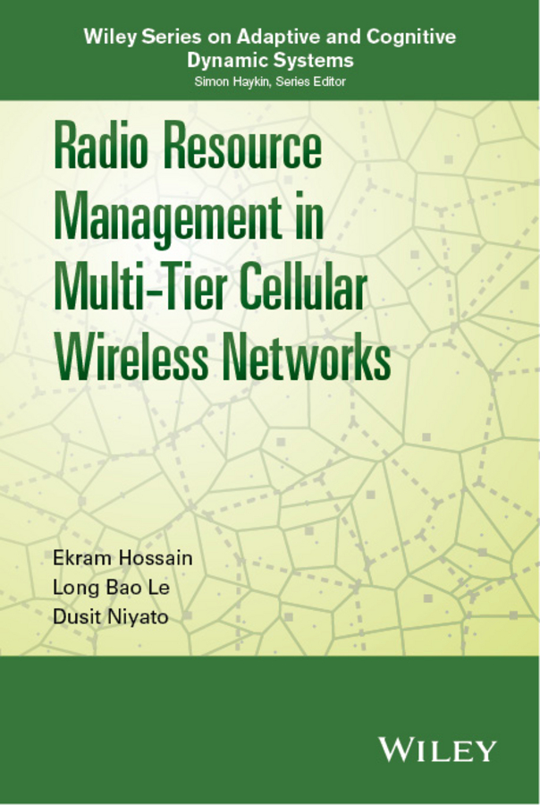 Ekram Hossain Radio Resource Management in Multi-Tier Cellular Wireless Networks ning cheng broadband optical access networks