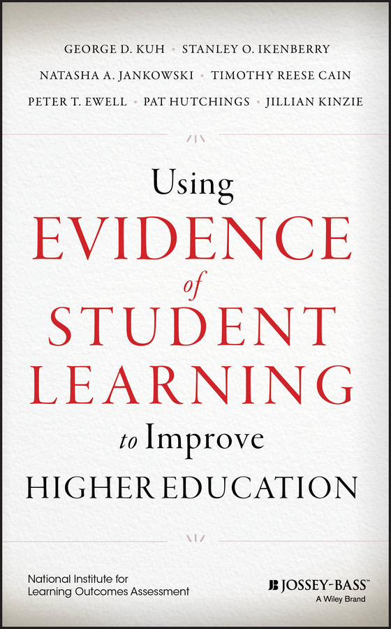 Jillian Kinzie Using Evidence of Student Learning to Improve Higher Education anthony petrosky r content matters a disciplinary literacy approach to improving student learning