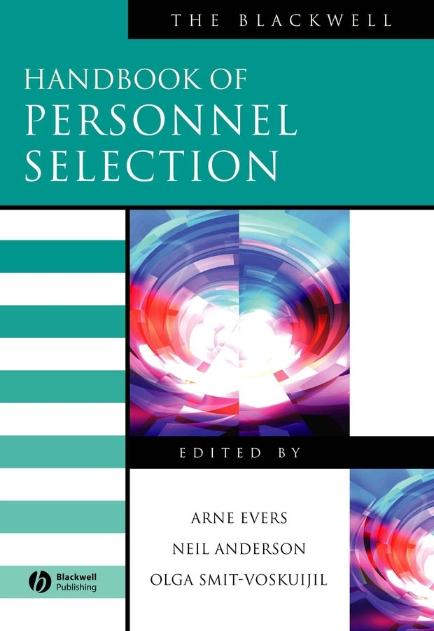 Neil Anderson The Blackwell Handbook of Personnel Selection h l sidney lear francis a selection from the spiritual letters of s francis de sales bishop and prince of geneva
