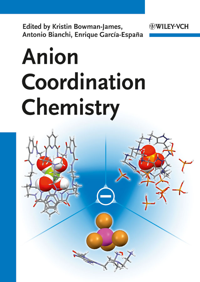 Kristin Bowman-James Anion Coordination Chemistry recent trend in chemistry