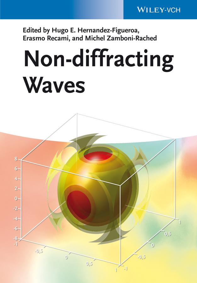 Michel Zamboni-Rached Non-diffracting Waves michel zamboni rached non diffracting waves