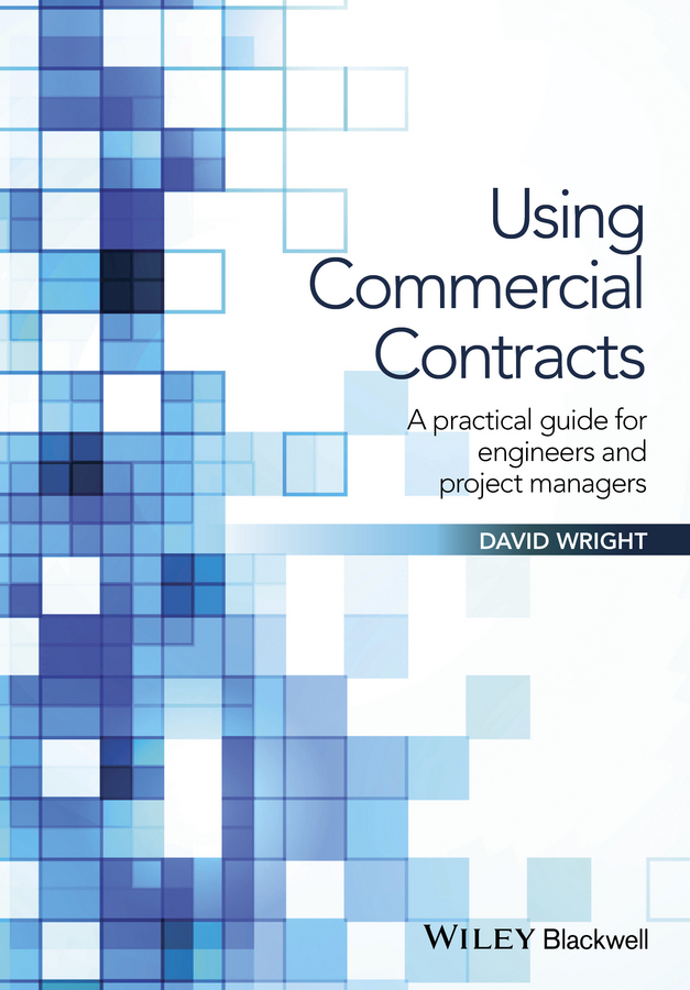 David Wright Using Commercial Contracts. A Practical Guide for Engineers and Project Managers commercial law