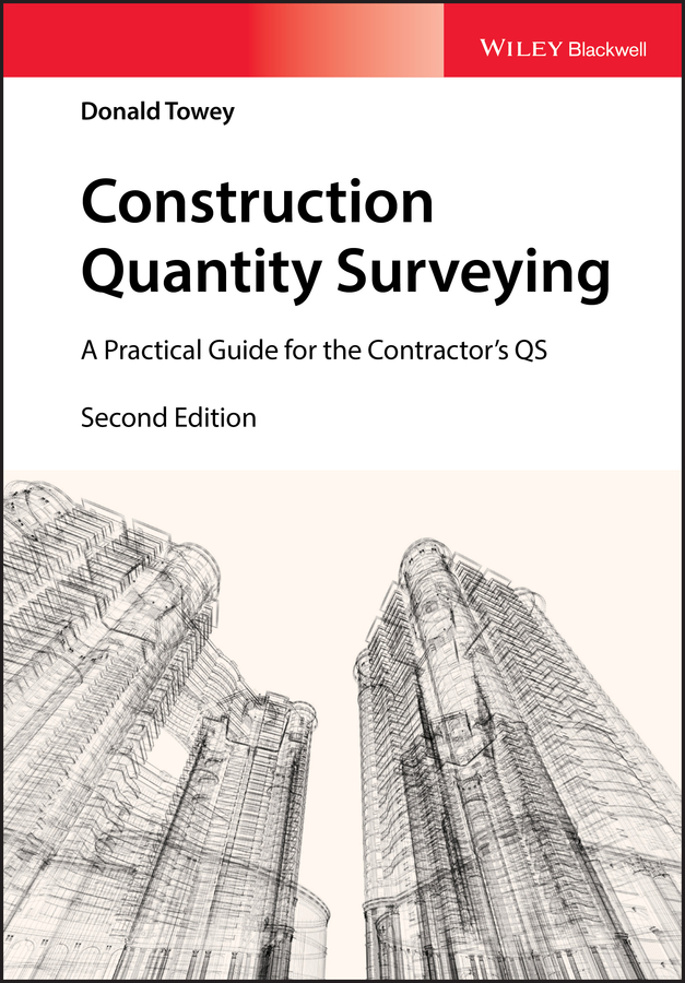 Donald Towey Construction Quantity Surveying. A Practical Guide for the Contractor's QS julie meehan pricing and profitability management a practical guide for business leaders