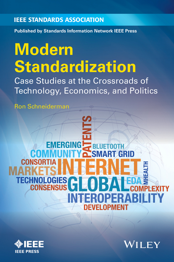 Ron Schneiderman Modern Standardization. Case Studies at the Crossroads of Technology, Economics, and Politics leonard hopper j graphic standards field guide to hardscape