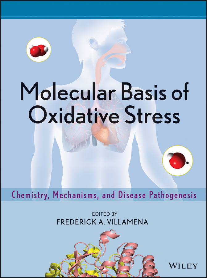 Frederick Villamena A. Molecular Basis of Oxidative Stress. Chemistry, Mechanisms, and Disease Pathogenesis цены