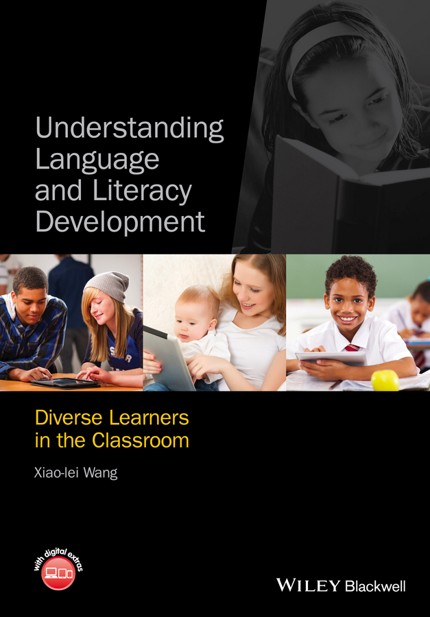 Xiao-lei Wang Understanding Language and Literacy Development. Diverse Learners in the Classroom