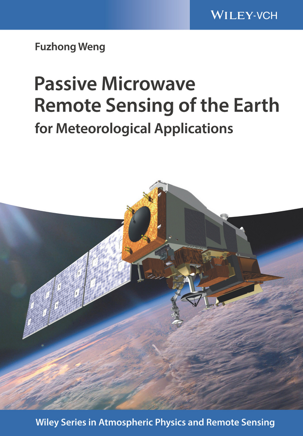 лучшая цена Fuzhong Weng Passive Microwave Remote Sensing of the Earth. for Meteorological Applications