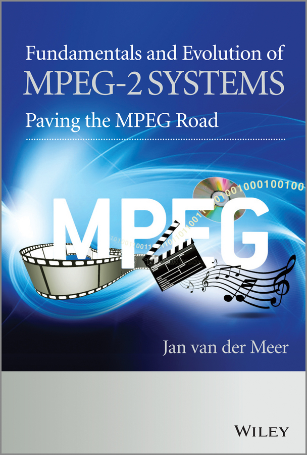Jan van der Meer Fundamentals and Evolution of MPEG-2 Systems. Paving the MPEG Road the eye of the world the wheel of time book 2 chinese edition 400 page