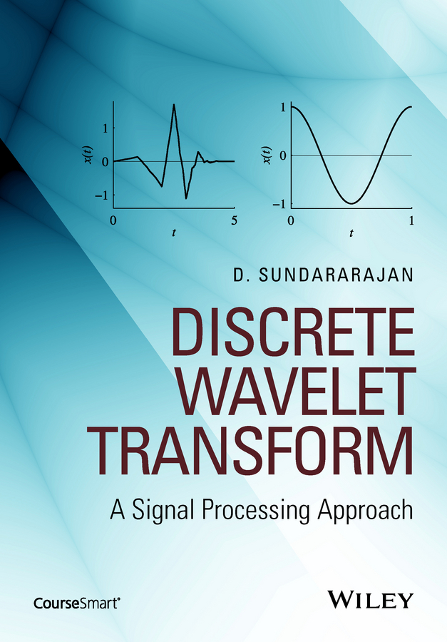 D. Sundararajan Discrete Wavelet Transform. A Signal Processing Approach semantic cognition – a parallel distributed processing approach