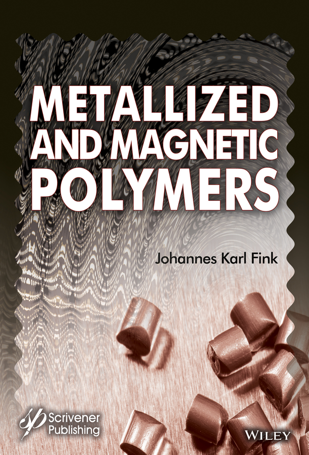 Johannes Fink Karl Metallized and Magnetic Polymers. Chemistry and Applications vikas mittal high performance polymers and engineering plastics
