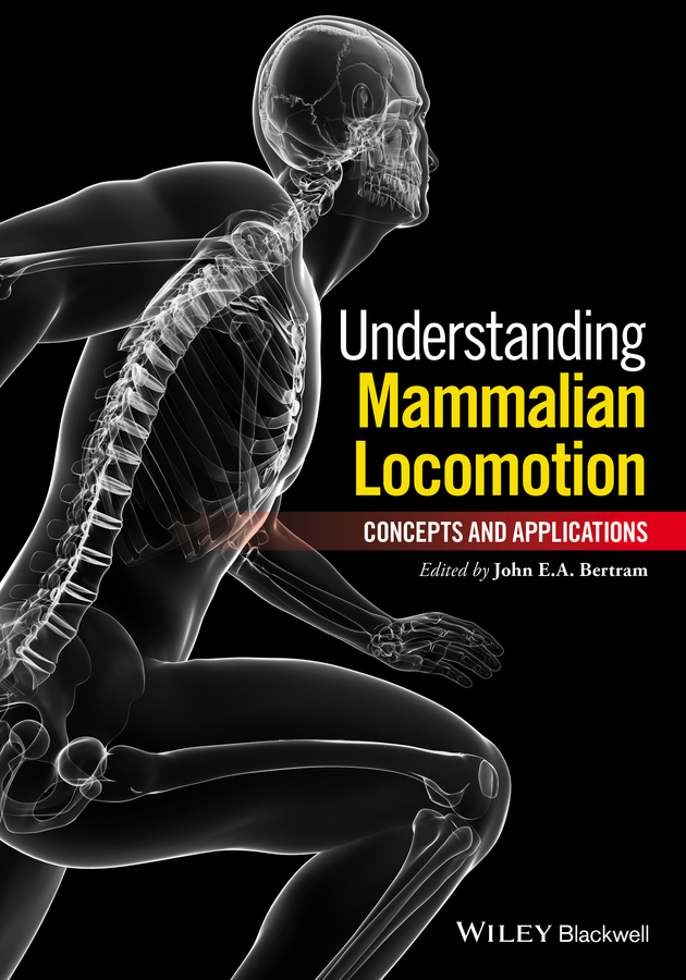 John E. A. Bertram Understanding Mammalian Locomotion. Concepts and Applications dynamics and mechanics of zebrafish embryonic tissues