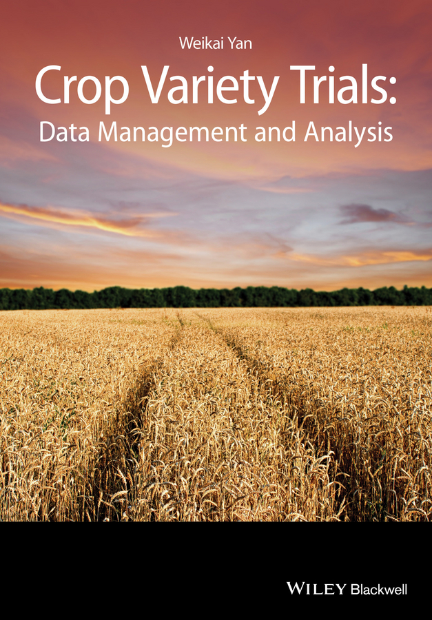 Weikai Yan Crop Variety Trials. Data Management and Analysis jerald pinto e quantitative investment analysis workbook