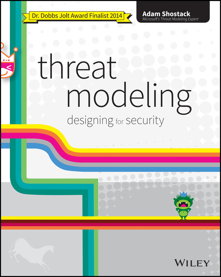 Adam Shostack Threat Modeling. Designing for Security tony ucedavelez risk centric threat modeling process for attack simulation and threat analysis