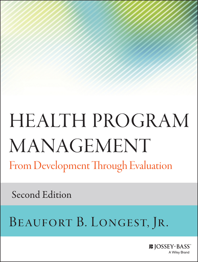 Beaufort B. Longest, Jr. Health Program Management. From Development Through Evaluation frederick water management and agricultural development