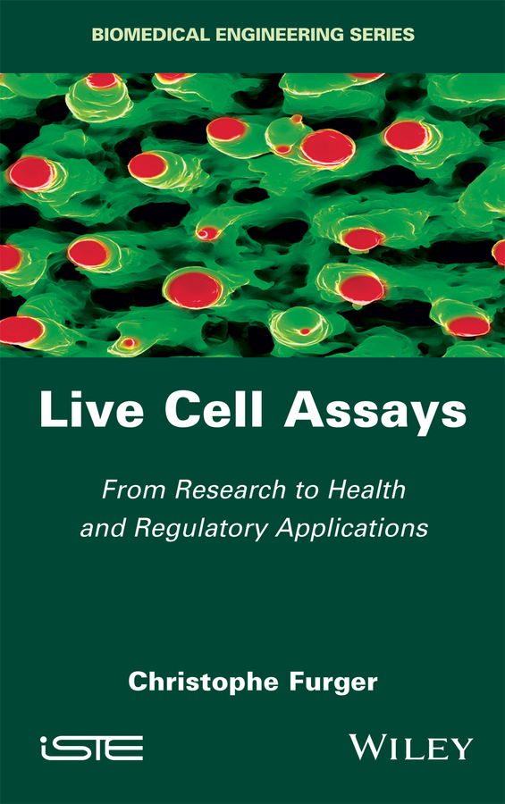 Christophe Furger Live Cell Assays. From Research to Regulatory Applications new assays of haemostasis and anticoagulation