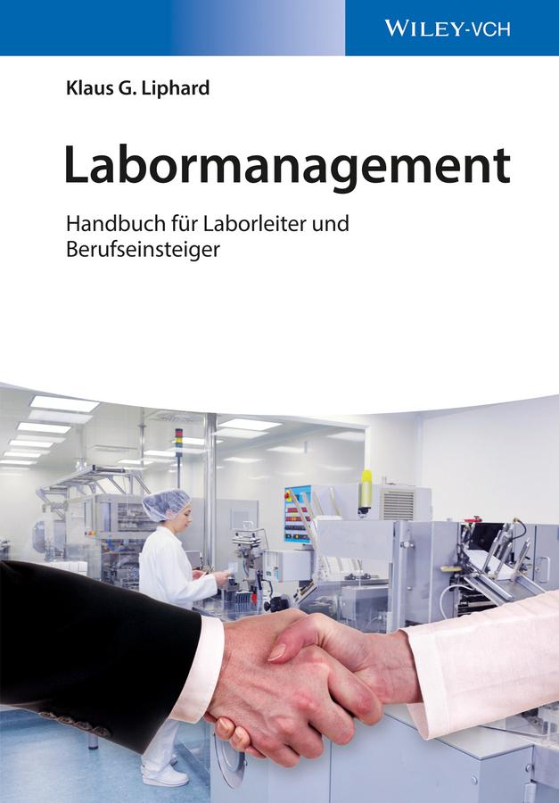 Klaus Liphard Labormanagement. Handbuch für Laborleiter und Berufseinsteiger lowell lw 05631