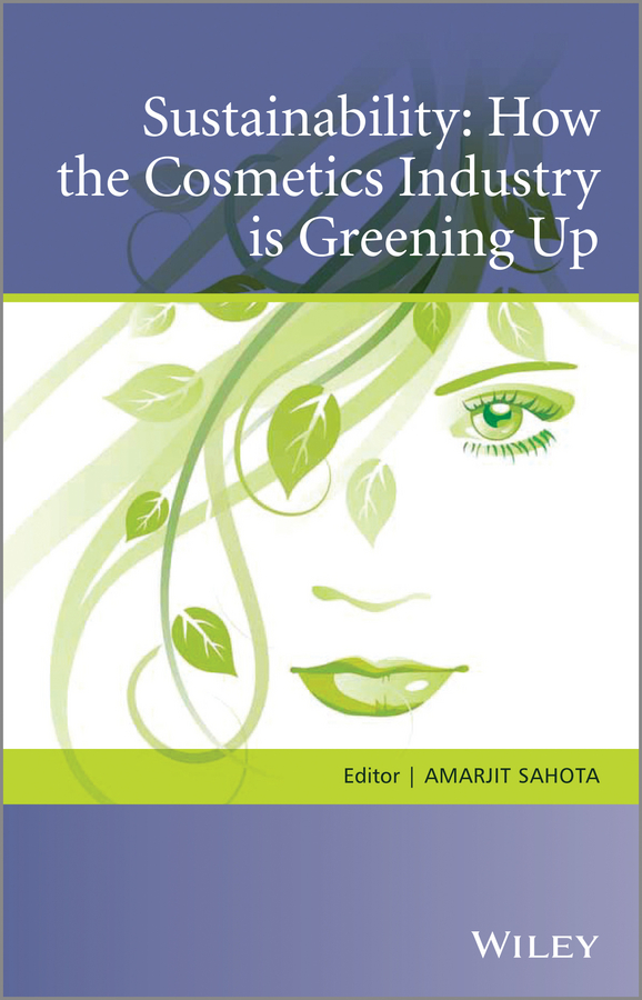 Amarjit Sahota Sustainability. How the Cosmetics Industry is Greening Up patrizia lombardi future challenges in evaluating and managing sustainable development in the built environment