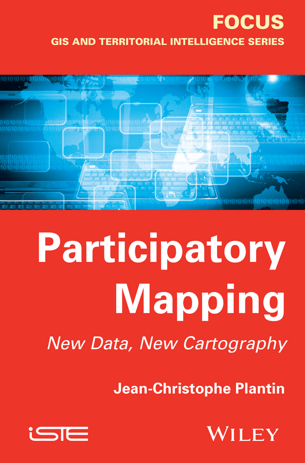 Jean-Christophe Plantin Participatory Mapping. New Data, New Cartography все цены