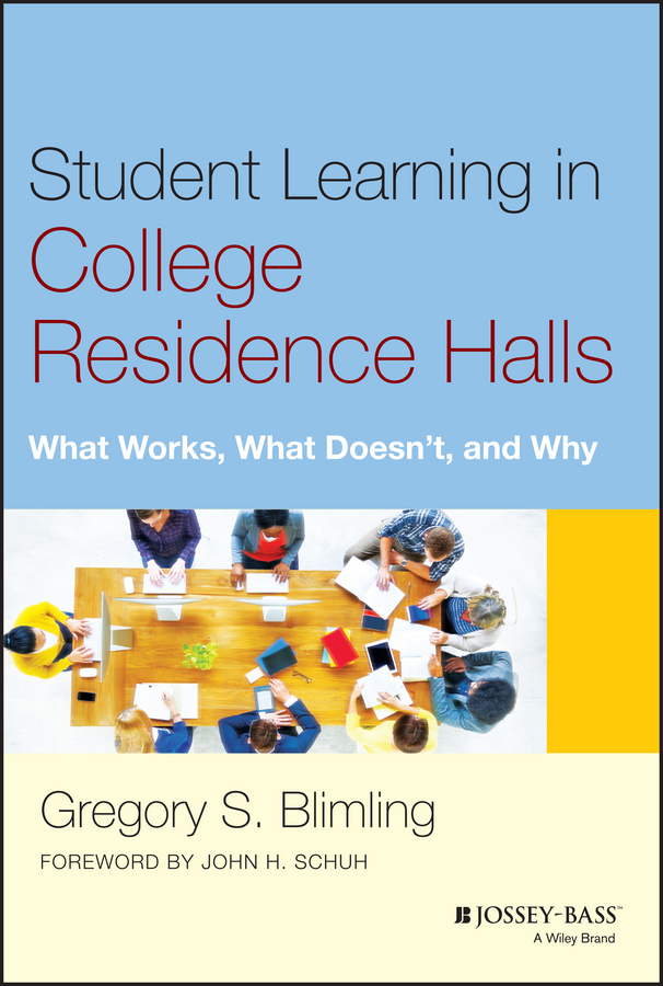 Gregory Blimling S. Student Learning in College Residence Halls. What Works, What Doesn't, and Why anthony petrosky r content matters a disciplinary literacy approach to improving student learning