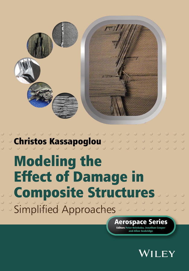 Christos Kassapoglou Modeling the Effect of Damage in Composite Structures. Simplified Approaches все цены