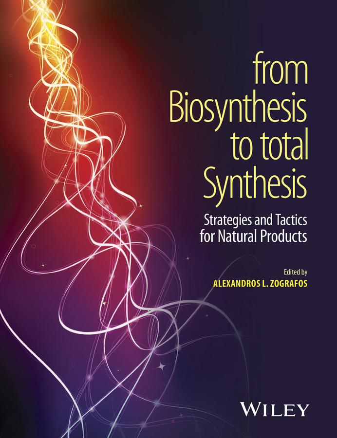 Alexandros Zografos L. From Biosynthesis to Total Synthesis. Strategies and Tactics for Natural Products tohru nishinaga organic redox systems synthesis properties and applications