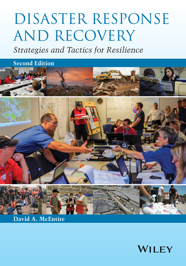 David McEntire A. Disaster Response and Recovery. Strategies and Tactics for Resilience haigh richard post disaster reconstruction of the built environment rebuilding for resilience