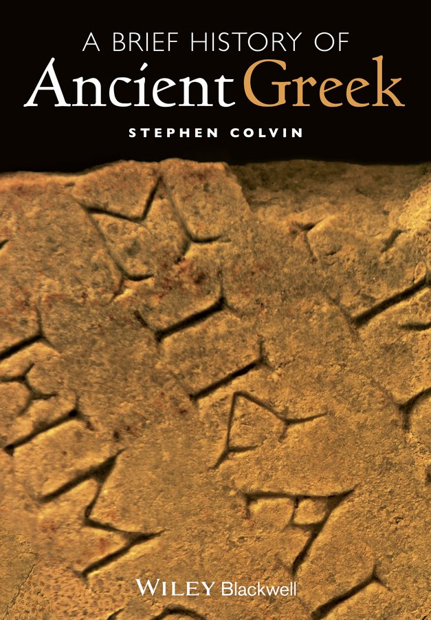Stephen Colvin A Brief History of Ancient Greek the greek for love