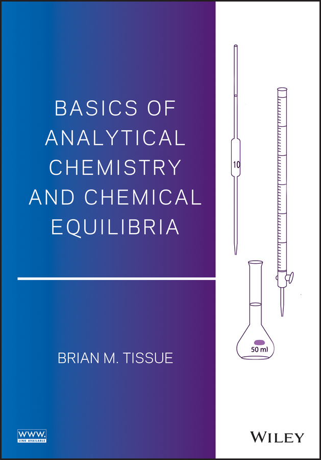 лучшая цена Brian Tissue M. Basics of Analytical Chemistry and Chemical Equilibria