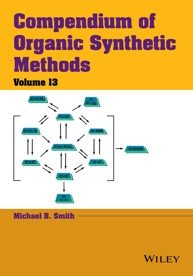 Michael B. Smith Compendium of Organic Synthetic Methods functionalized porous nanoreactors in organic reactions
