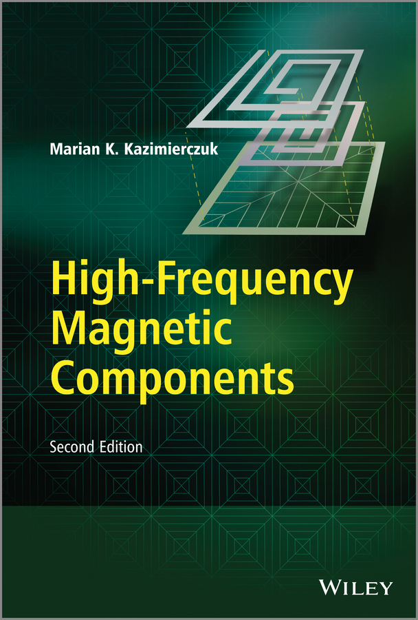 цена Marian Kazimierczuk K. High-Frequency Magnetic Components