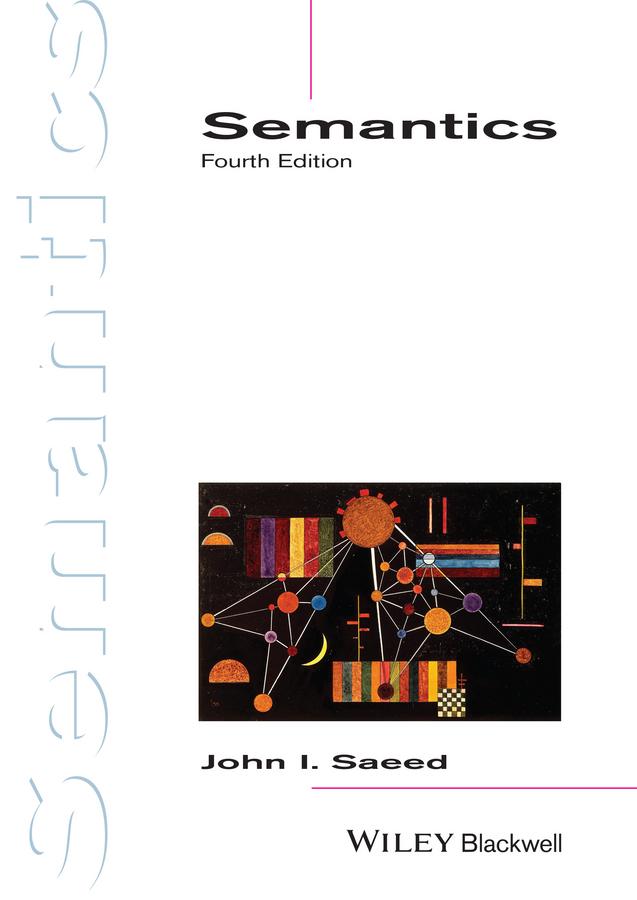 John Saeed I. Semantics semantics enabled interaction