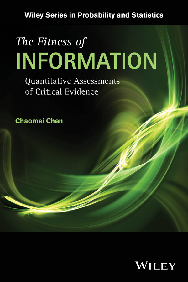 Chaomei Chen The Fitness of Information. Quantitative Assessments of Critical Evidence