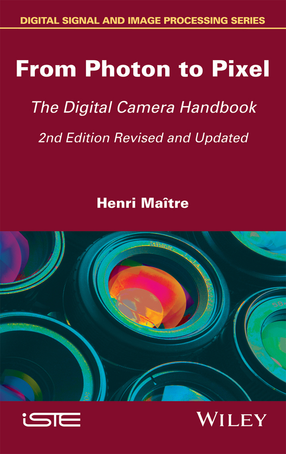 Henri Maitre From Photon to Pixel. The Digital Camera Handbook